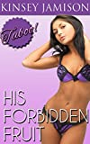 His Forbidden Fruit (A Taboo Man of the House Collection)