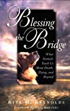 img - for Blessing the Bridge: What Animals Teach Us About Death, Dying, and Beyond book / textbook / text book