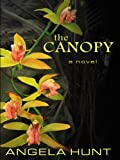 The Canopy (Thorndike Christian Romance) (0786295902) by Hunt, Angela