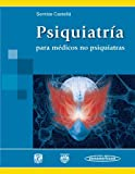 Psiquiatria / Psychiatry: Para medicos no psiquiatras / For Physicians Non-psychiatric (Spanish Edition)