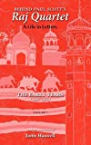 img - for Behind Paul Scott's Raj Quartet: A Life in Letters: Volume I: The Early Years: 1940-1965 book / textbook / text book
