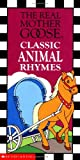 img - for Real Mother Goose Classic Animal Rhymes book / textbook / text book