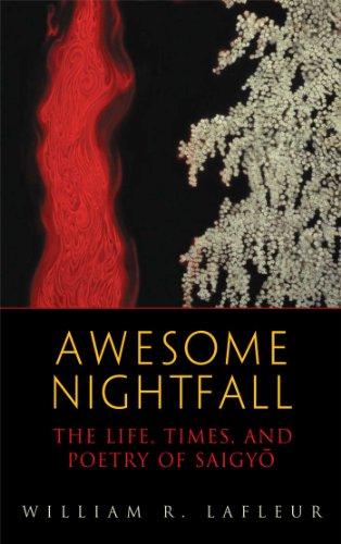 Awesome Nightfall: The Life, Times and Poetry of Saigyo