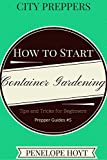 City Preppers: How to Start a Container Garden (Prepper Guides Book 5)