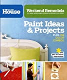 51gqv1JVEaL. SL160  Weekend Remodels: Paint Ideas and Projects: DIY Home Improvements from the Experts You Trust (This Old House)