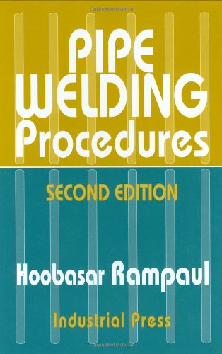 Pipe Welding Procedures - Industrial Press, Inc. - 0831131411 - ISBN:0831131411