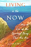 img - for Living in the Now: How to Live as the Spiritual Being That You Are book / textbook / text book
