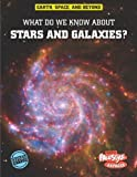 What Do We Know About Stars and Galaxies? (Earth, Space, & Beyond)