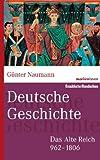 Deutsche Geschichte in Daten (marixwissen): Das Alte Reich 962-1806 -