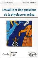 Les Mille et Une questions de la physique en prépa 2e année MP/MP*-PT/PT*