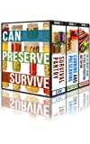 Can, Preserve, Survive: The Preppers Guide To Canning, Preserving, and Food And Water Storage