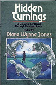 Hidden Turnings by Diana Wynne Jones, Anthony Branch, Emma Bull and Roger Zelazny