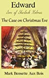 img - for The Case on Christmas Eve. (Edward, Son of Sherlock Holmes) book / textbook / text book