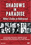 Shadows in Paradise: Hitler's Exiles in Hollywood [DVD] [2008] [US Import]