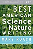 img - for The Best American Science and Nature Writing 2011 1st (first) Edition published by Mariner Books (2011) book / textbook / text book