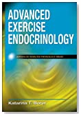 Advanced Exercise Endocrinology (Advanced Exercise Physiology)