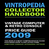 Vintropedia - Vintage Computer & Retro Console Price Guide 2009 ~ Michael Starr