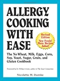 Nicolette M. Dumke Allergy Cooking with Ease: The No Wheat, Milk, Eggs, Corn, and Soy Cookbook