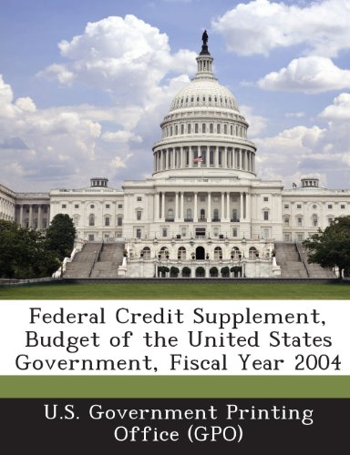 Federal Credit Supplement, Budget Of The United States Government, Fiscal Year 2004