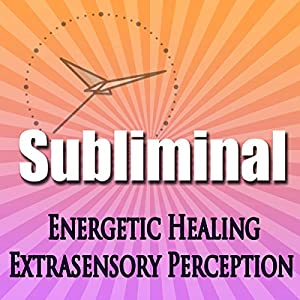 Subliminal Energetic Healing Speech