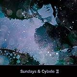 SUNDAYS & CYBELE II