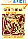 The Cultural Front: The Laboring of American Culture in the Twentieth Century (The Haymarket Series)