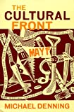 img - for The Cultural Front: The Laboring of American Culture in the Twentieth Century (Haymarket Series) book / textbook / text book