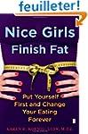 Nice Girls Finish Fat: Put Yourself F...