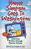 Homer Simpson Goes to Washington: American Politics Through Popular Culture Homer Simpson Goes to W