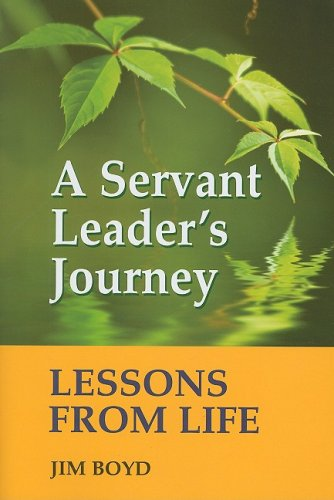 A Servant Leader's Journey: Lessons from Life