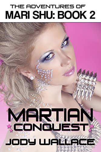 Jody Wallace - Martian Conquest: The Adventures of Mari Shu 2 (English Edition)