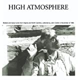 High Atmosphere: Ballads and Banjo Tunes from Virginia and North Carolina ~ High Atmosphere