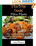 Thrifty Cook Main Meals: How to cook...