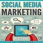 Social Media Marketing: Dominate Every Platform Hörbuch von K. L. Hammond Gesprochen von: Michael Hatak