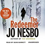The Redeemer: A Harry Hole Thriller, Book 6 (       UNABRIDGED) by Jo Nesbo Narrated by Sean Barrett