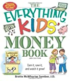 The Everything Kids Money Book: Earn it, save it, and watch it grow! (The Everything® Kids Series)
