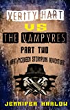 Verity Hart Vs The Vampyres: Part Two (A Hart/McQueen Steampunk Adventure Book 2)
