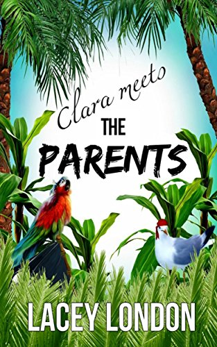 clara-meets-the-parents-grab-a-margarita-and-escape-to-mexico-in-this-laugh-out-loud-beach-read-clar