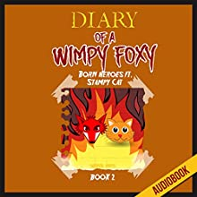 Born Heroes Ft. Stampy Cat: Unofficial FNAF Book: Diary of A Wimpy Foxy, Book 2 (       UNABRIDGED) by Survival Press Narrated by Heather Smith