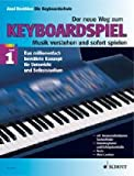 Der neue Weg zum Keyboardspiel. Die Keyboardschule für alle einmanualigen Modelle mit Begleitautomatik und Rhythmusgerät, für den Einstieg ins … Der neue Weg zum Keyboardspiel, 6 Bde., Bd.1