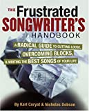 cover of The Frustrated Songwriter's Handbook: A Radical Guide to Cutting Loose, Overcoming Blocks, and Writing the Best Songs of Your Life