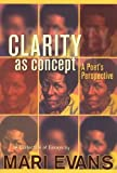 Clarity as Concept: A Poets Perspective