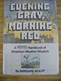 Evening Gray, Morning Red: A Ready-To-Read Handbook of American Weather Wisdom