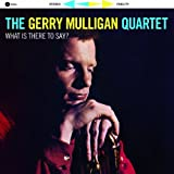 echange, troc Gerry Mulligan Quartet - What Is There To Say ?