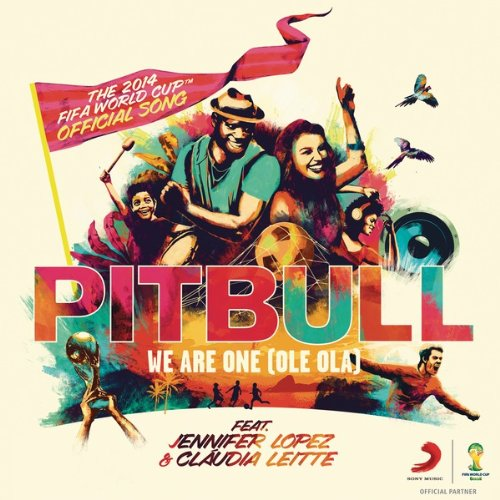 Pitbull - We Are One (Ole Ola) (The Official 2014 FIFA World Cup Song) - Zortam Music