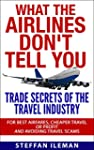 What The Airlines Don't Tell You: Tra...