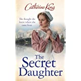 The Secret Daughterby Catherine King
