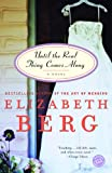 Until the Real Thing Comes Along (Ballantine Reader's Circle) (034543739X) by Elizabeth Berg