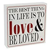 'The Best Thing in Life is to Love & Be Loved', Cream Mantel, MDF Wall Plaque. Decorative, fun decoration for the home (57113).