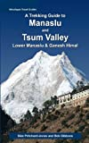 img - for A Trekking Guide to Manaslu and Tsum Valley: Lower Manaslu & Ganesh Himal book / textbook / text book